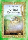 A Little Book of Scottish Quotations