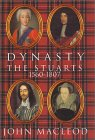 Dynasty The Stuarts 1560-1807