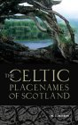 The Celtic Placenames of Scotland