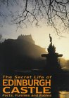 The Secret Life of Edinburgh Castle