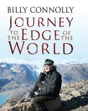 Billy Connolly Journey to Edge of the World
