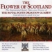 Royal Scots Dragoon Guards The Flower Of Scotland