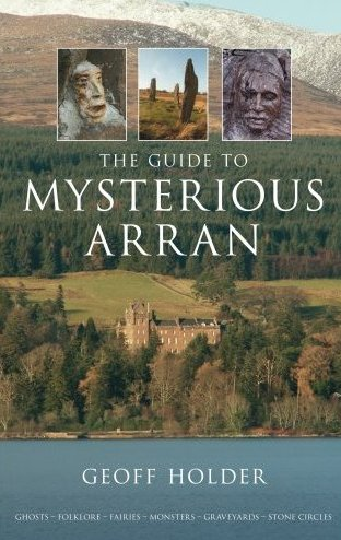 The Guide to Mysterious Arran Scotland