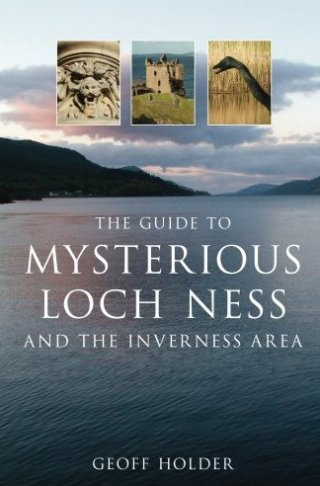 The Guide to Mysterious Loch Ness Scotland