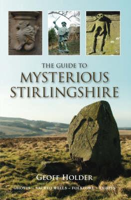 The Guide to Mysterious Stirlingshire Scotland