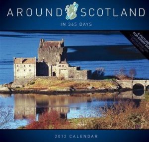 Around Scotland in 365 Days 2012 Wall Calendar